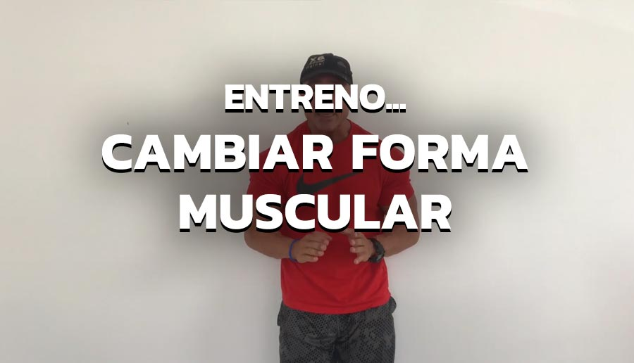 Cambiar forma muscular