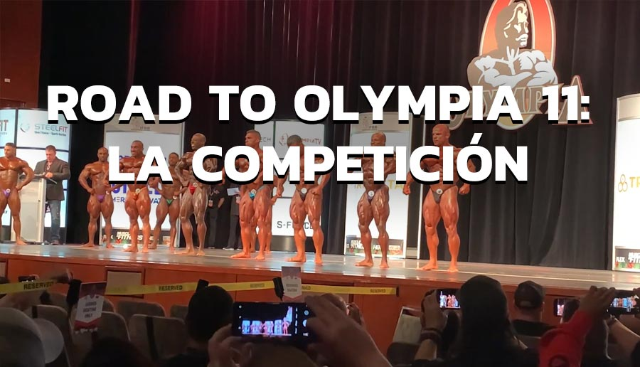 ROAD TO OLYMPIA 11: La Competición
