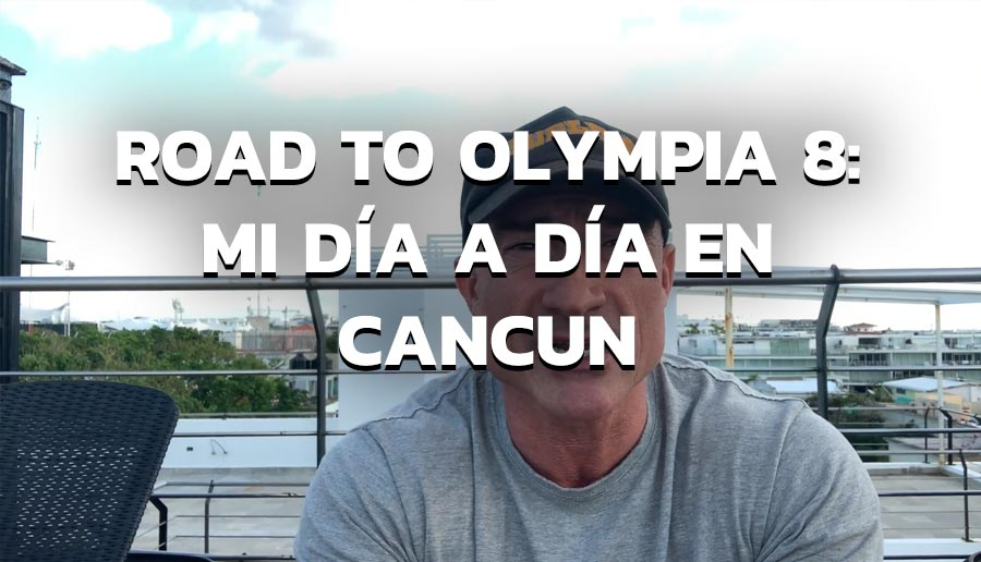 Road to Olympia 8: Mi día a día en Cancun